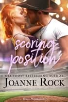 Scoring Position ebook by Joanne Rock