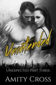 Unintended (Unexpected #3) ebook by Amity Cross