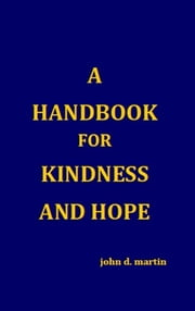 A Handbook for Kindness and Hope ebook by John Martin