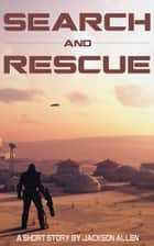 Search and Rescue ebook by Jackson Allen