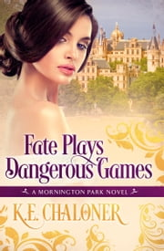 Fate Plays Dangerous Games ebook by K. E. Chaloner