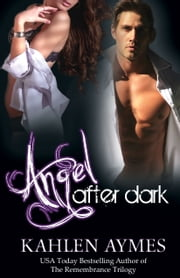 Angel After Dark ebook by Kahlen Aymes