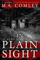 In Plain Sight ebook by M A Comley