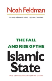 The Fall and Rise of the Islamic State ebook by Noah Feldman