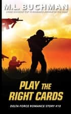 Play the Right Cards eBook by M. L. Buchman