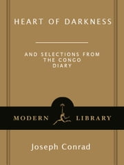 Heart of Darkness - and Selections from The Congo Diary ebook by Joseph Conrad,Caryl Phillips