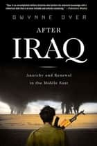 After Iraq ebook by Gwynne Dyer
