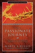 The Passionate Journey ebook by Marty A. Bullis, Eugene Peterson