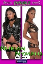 Nubian Nymphs Vol. 1 ebook by Mithras Imagicron