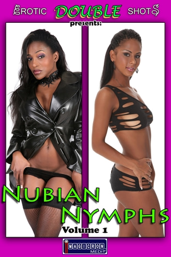 Nubian Nymphs Vol. 1 - Adult Nude Picture Book ebook by Mithras Imagicron