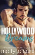 Hollywood Dreams ebook by Molly O'Hare