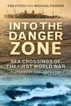 Into the Danger Zone ebook by Tad Fitch,Michael Poirier,Hugh Brewster