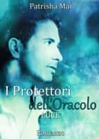 I Protettori dell'Oracolo - Luce ebook by Patrisha Mar
