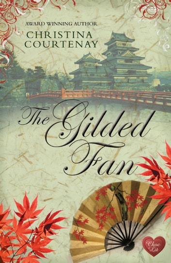The Gilded Fan ebook by Christina Courtenay