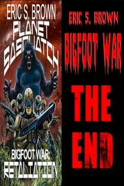 The Bigfoot Apocalypse Box Set III ebook by Eric S. Brown