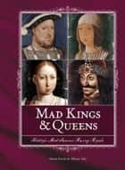 Mad Kings & Queens eBook by Alison Rattle, Allison Vale