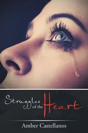 Struggles of the Heart ebook by Amber Castellanos