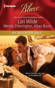 By Invitation Only - An Anthology ebook by Lori Wilde, Wendy Etherington, Jillian Burns