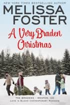 A Very Braden Christmas (Love in Bloom: The Bradens) ebook by