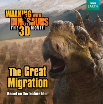 Walking with Dinosaurs Great Migration ebook by JE Bright
