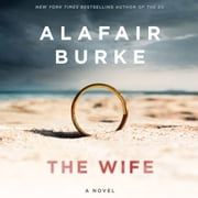 The Wife - A Novel of Psychological Suspense audiobook by Alafair Burke