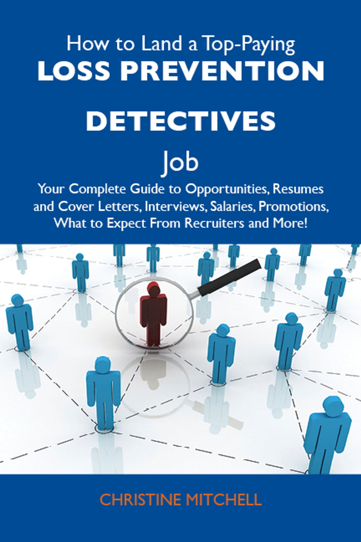 How to Land a Top-Paying Loss prevention detectives Job: Your Complete  Guide to Opportunities, Resumes and Cover Letters, Interviews, Salaries, ...