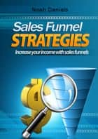 Sales Funnel Strategies ebook by Noah Daniels