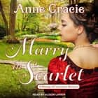 Marry in Scarlet audiobook by Anne Gracie