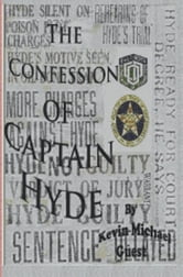 The Confession of Captain Hyde ebook by Kevin Guest