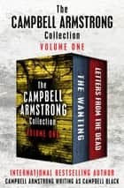 The Campbell Armstrong Collection Volume One - The Wanting and Letters from the Dead ebook by Campbell Armstrong