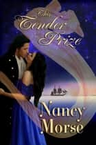 This Tender Prize ebook by Nancy Morse