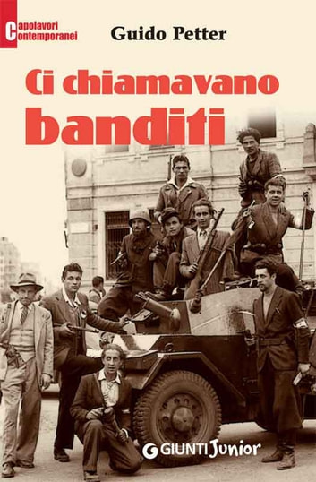 Ci chiamavano banditi ebook by Guido Petter