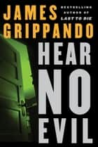 Hear No Evil ebook by James Grippando