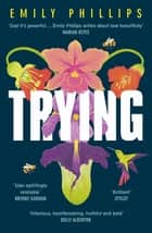 Trying - the hilarious novel about what to expect when you're NOT expecting ebook by Emily Phillips