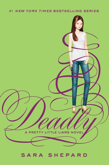 Pretty Little Liars #14: Deadly 電子書 by Sara Shepard