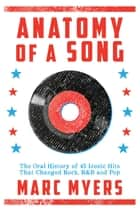 Anatomy of a Song ebook by Marc Myers