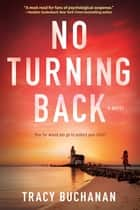 No Turning Back - A Mystery ebook by Tracy Buchanan