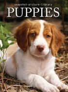 Puppies ebook by Snapshot Picture Library