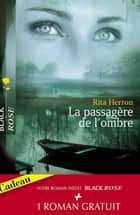 La passagère de l'ombre - Dangereuse protection (Harlequin Black Rose) ebook by Rita Herron, Joanna Wayne