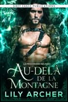 Au-delà de la Montagne eBook by Lily Archer