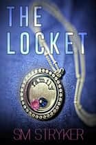The Locket ebook by SM Stryker