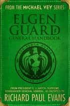 Elgen Guard General Handbook ebook by Richard Paul Evans