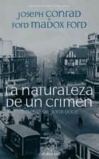 La naturaleza de un crimen ebook by Joseph Conrad, Ford Madox Ford