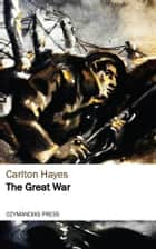 The Great War ebook by Carlton Hayes