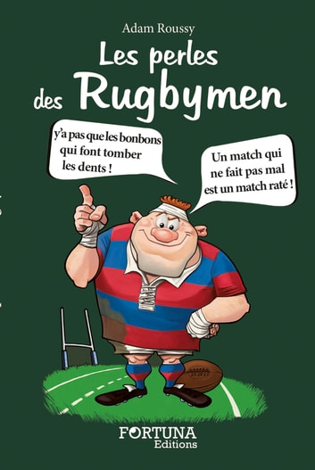 Les Perles des Rugbymen ebook by Adam Roussy