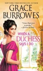 When a Duchess Says I Do ebook by Grace Burrowes