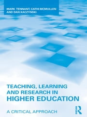 Teaching, Learning and Research in Higher Education ebook by Tennant, Mark