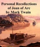 Personal Recollections of Joan of Arc, both volumes in a single file ebook by Mark Twain