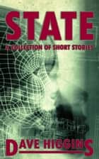 State - A Collection of Short Stories ebook by Dave Higgins
