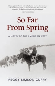 So Far from Spring ebook by Peggy Simson Curry